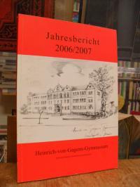 Schulleitung Heinrich-von-Gagern-Gymnasium (Hrsg.), Jahresbericht 2006/2007 des