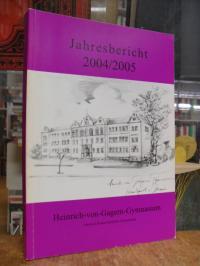 Schulleitung Heinrich-von-Gagern-Gymnasium (Hrsg.), Jahresbericht 2004/2005 des