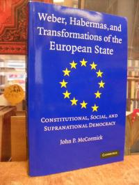 McCormick, Weber, Habermas, and Transformations of the European State – Constitu