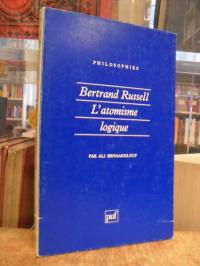 Benmakhlouf, Bertrand Russell – L'atomisme logique, (signiert),