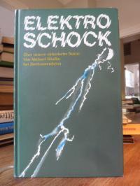 Elektro-Schock – Über unsere elektrische Natur,
