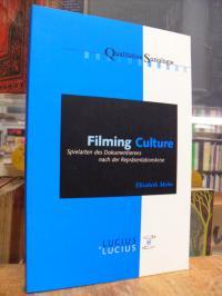 Mohn, Filming Culture – Spielarten des Dokumentierens nach der Repräsentationskr