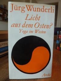 Wunderli, Licht aus dem Osten? – Yoga im Westen – Aussichten und Grenzen,