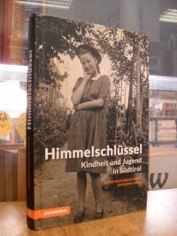 österreich / Tirol / Mahlknecht Ebner, Himmelschlüssel – Kindheit und Jugend in