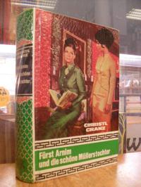 Cranz, Fürst Arnim und die schöne Müllerstochter – Schloß-Roman,