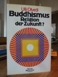 Olvedi, Buddhismus, Religion der Zukunft?