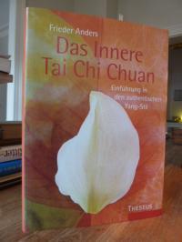 Anders, Das Innere Tai Chi Chuan – Einführung in den authentischen Yang-Stil (si