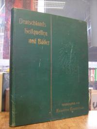 Kaiserliches Gesundheits-Amt (Hrsg.), Deutschlands Heilquellen und Bäder = Bains