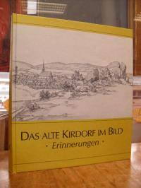 Das alte Kirdorf im Bild – Erinnerungen – Anlässlich der 1100jährigen Ersterwähn