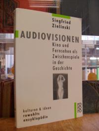 Zielinski, Audiovisionen – Kino und Fernsehen als Zwischenspiele in der Geschich