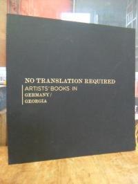 No Translation Required – Artists' Books in Germany / Georgia = Keine Übersetzun