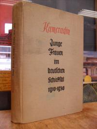 Kameradin – Junge Frauen im deutschen Schicksal 1910-1930,