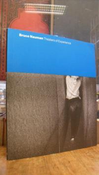 Nauman, Bruce Nauman – Theaters of Experience,