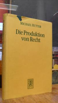 Hutter, Die Produktion von Recht – Eine selbstreferentielle Theorie der Wirtscha
