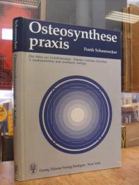 Schauwecker, Osteosynthesepraxis – Ein Atlas zur Unfallchirurgie : Bänder, Gelen