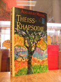 rororo 354, Theiss-Rhapsodie – Roman,