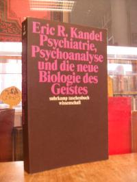 Kandel, Psychiatrie, Psychoanalyse und die neue Biologie des Geistes,