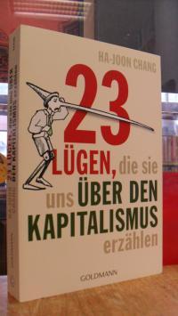 Chang, 23 Lügen, die sie uns über den Kapitalismus erzählen,
