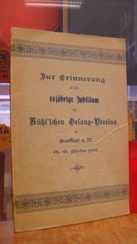 Rühl'scher Gesang-Verein, Zur Erinnerung an das 50jährige Jubiläum des Rühl'sche