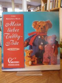 Mirsch, Mein lieber Teddy-Bär – Mit Vorlagen,