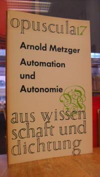 Metzger, Automation und Autonomie – Das Problem des freien Einzelnen im gegenwär