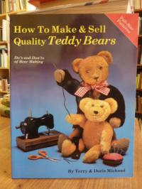 Michaud, How to Make and Sell Quality Teddy Bears – Do's and Don'ts of Bear Maki