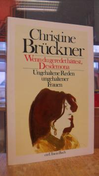 Brückner, Wenn du geredet hättest, Desdemona – Ungehaltene Reden ungehaltener Fr