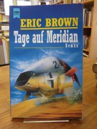 Brown, Tage auf Meridian – Roman,