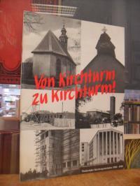 Von Kirchturm zu Kirchturm! – Niederräder Kirchengemeinden 1900-1950,