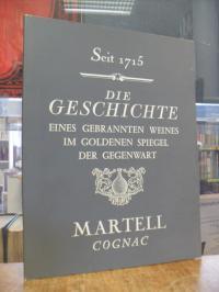 Seit 1715 : Die Geschichte eines gebrannten Weines im goldenen Spiegel der Gegen