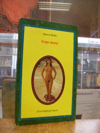 Müller, Enge Jeans – Ein erotischer Roman (Untertitel auf Vorderdeckel: Eine Sta