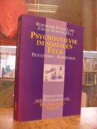 Psychoanalyse im sozialen Feld : Prävention – Supervision,