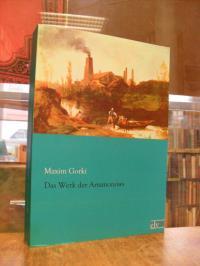 Gorki, Das Werk der Artamonows – Roman,
