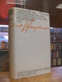 Hauptmann, Sämtliche Werke, Band VIII (8): Nachgelassene Werke, Fragmente,