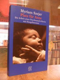 Szejer, Platz für Anne – Die Arbeit einer Psychoanalytikerin mit Neugeborenen,