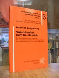 Langenberg, Vom Handeln zum Be-Handeln – Darstellung besonderer Merkmale der mus