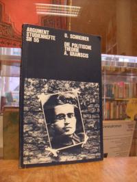 Gramsci, Die politische Theorie A. Gramscis, (signiert),