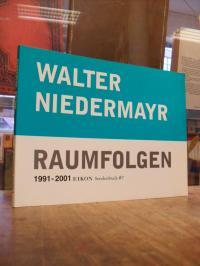 Walter Niedermayer : Raumfolgen 1991 – 2001,