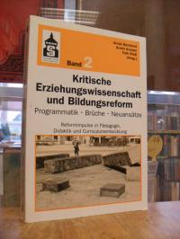 Bernhard, Kritische Erziehungswissenschaft und Bildungsreform – Programmatik, Br