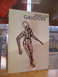 Gaudoin, Marcus Gaudoin : gehversuche – drahtplastiken & gitterzeichnungen 1999
