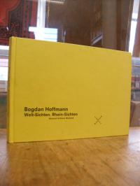 Hoffmann, Bogdan Hoffmann : Welt-Sichten. Rhein-Sichten,