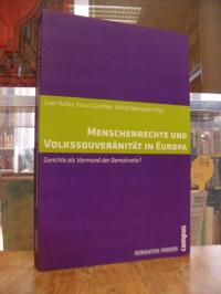 Menschenrechte und Volkssouveränität in Europa – Gerichte als Vormund der Demokr
