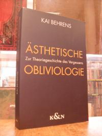 Behrens, Ästhetische Obliviologie – Zur Theoriegeschichte des Vergessens,