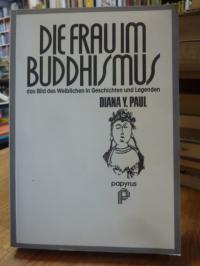 Paul, Die Frau im Buddhismus – das Bild des Weiblichen in Geschichten und Legend