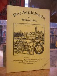Frankfurt / Apfelwein / Der Äpfelwein, ein Volksgetränk – 75 Jahre Vereinigung d