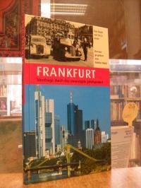 Mick, Frankfurt – Streifzüge durch das zwanzigste Jahrhundert [Das Buch zur FAZ-