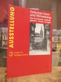 Nordmeyer, Zwischen Dom und Römerberg – Die Frankfurter Altstadt gestern, heute,
