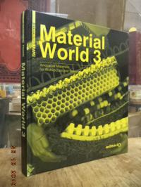 Ternaux, Material World 3 – Innovative Materials for Architecture and Design,
