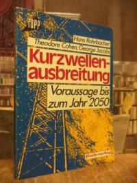Rohrbacher, Kurzwellenausbreitung – Vorhersage bis zum Jahr 2050,