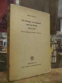 Trautz, Die Könige von England und das Reich 1272 – 1377 – Mit einem Rückblick a